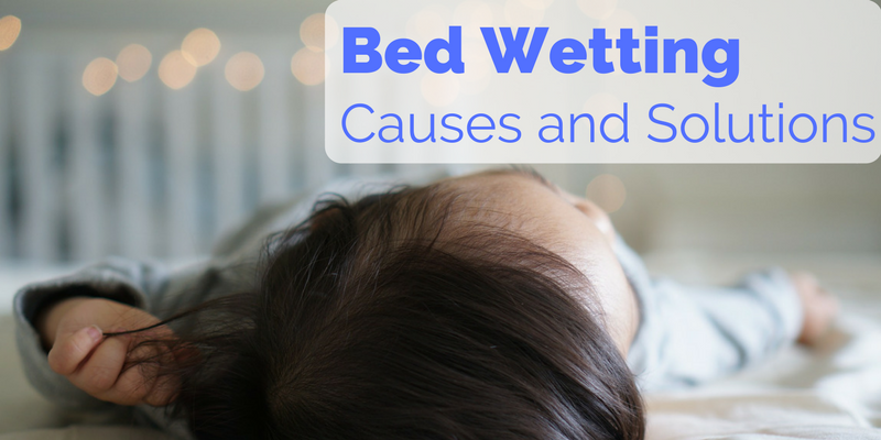 Bed Wetting Causes and Solutions