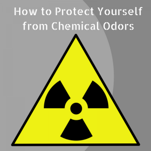 How to Protect Yourself from Chemical Odors