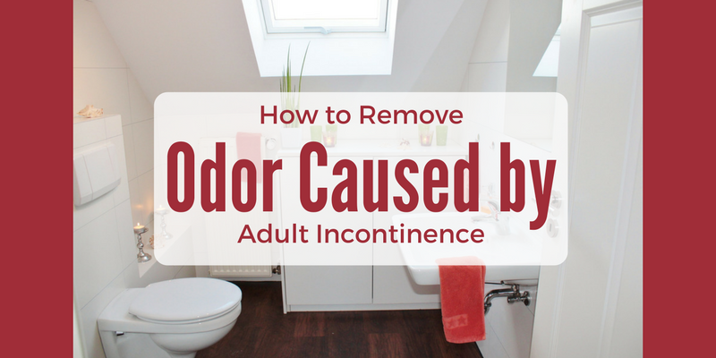 How to Remove Odor Caused by Adult Incontinence
