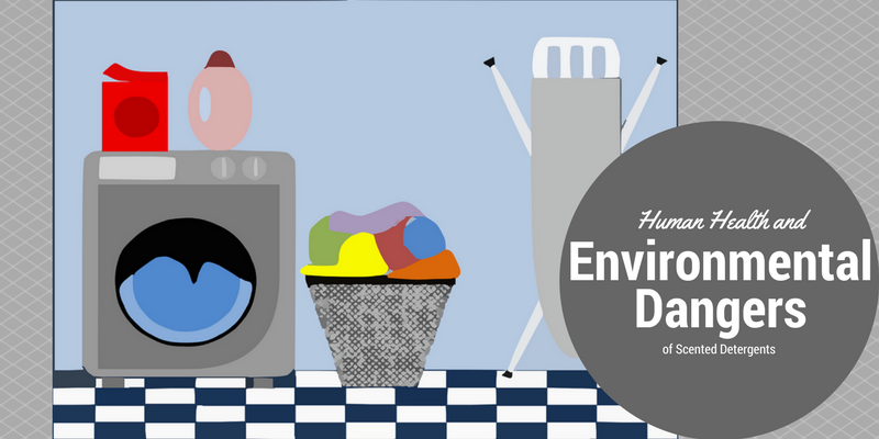 Human Health and Environmental Dangers of Scented Detergents