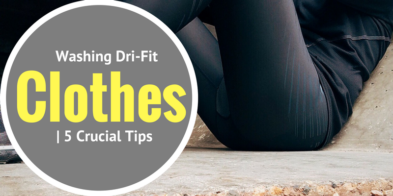 Washing Dri-Fit Clothes| 5 Crucial Tips