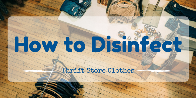 How to Disinfect Thrift Store Clothes