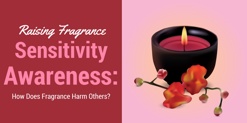 Raising Fragrance Sensitivity- How Does Fragrance Harm Others?