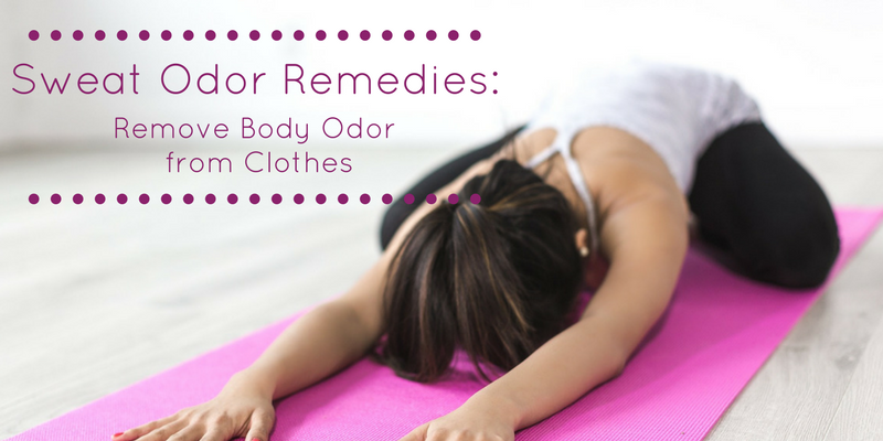 Sweat Odor Remedies: Remove Body Odor from Clothes