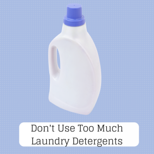 2. Don't Use Too Much Laundry Detergents