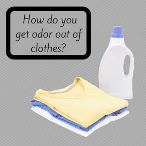 How Do You Get Odor Out of Clothes-
