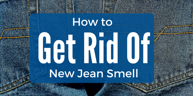 How to Get Rid of New Jean Smell