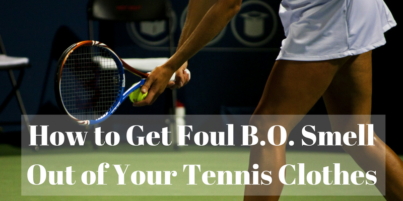 How to Get Foul B.O. Smell Out of Your Tennis Clothes